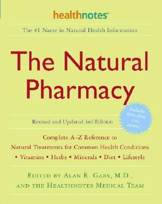 Natural Pharmacy Complete A-Z Reference to Natural Treatments for Common Health Conditions
