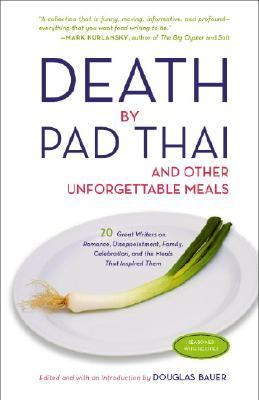 Death by Pad Thai And Other Unforgettable Meals