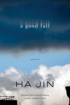 A Good Fall: Stories