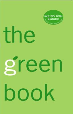 Green Book The Everyday Guide to Saving the Planet One Simple Step at a Time