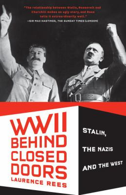 World War II Behind Closed Doors: Stalin, The Nazis and the West (Vintage)