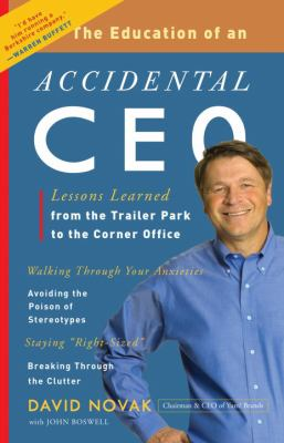 The Education of an Accidental CEO: Lessons Learned from the Trailer Park to the Corner Office - Novak, David, Boswell, John pdf epub