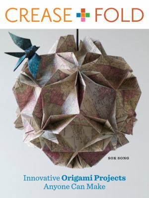 Crease and Fold: Innovative Origami Projects Anyone Can Make