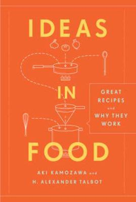 Ideas in Food : Great Recipes and Why They Work