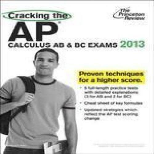 Cracking the AP Calculus AB & BC Exams 2013