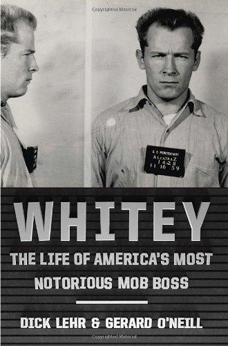 Whitey: The Life of America's Most Notorious Mob Boss