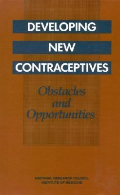 Developing New Contraceptives Obstacles and Opportunities