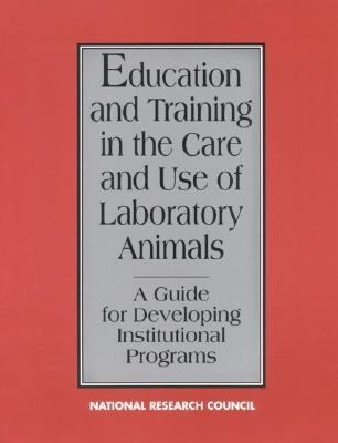 Education and Training in the Care and Use of Laboratory Animals A Guide for Developing Institutional Programs