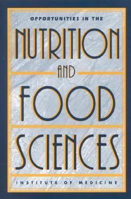 Opportunities in the Nutrition and Food Sciences Research Challenges and the Next Generation of Investigators