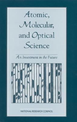 Atomic, Molecular, and Optical Science: An Investment in the Future - National Research Council - Paperback