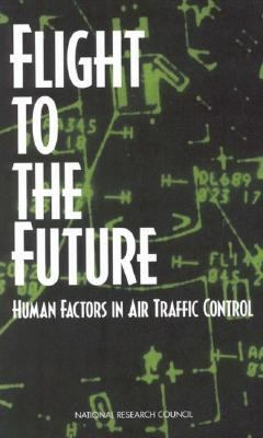 Flight to the Future Human Factors in Air Traffic Control