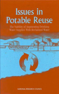 Issues in Potable Reuse The Viability of Augmenting Drinking Water Supplies With Reclaimed Water