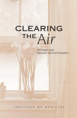 Clearing the Air Asthma and Indoor Air Exposures