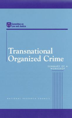 Transnational Organized Crime Summary of a Workshop