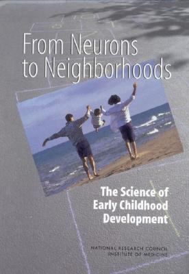 From Neurons to Neighborhoods The Science of Early Childhood Development