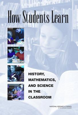 How Students Learn History, Mathematics, and Science in the Classroom
