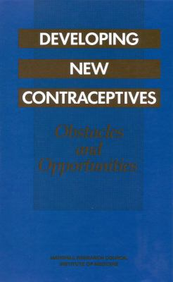 Developing New Contraceptives : Obstacles and Opportunities