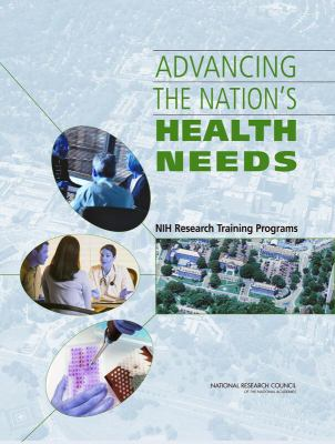Advancing the Nation's Health Needs Nih Research Training
