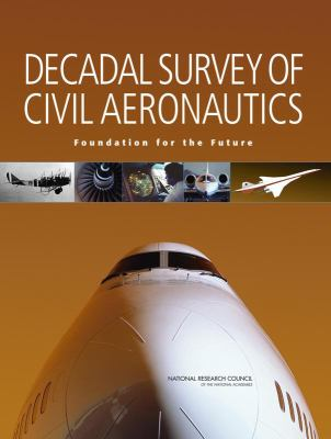 Decadal Survey of Civil Aeronautics Foundation for the Future