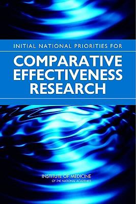 Initial National Priorities for Comparative Effectiveness Research