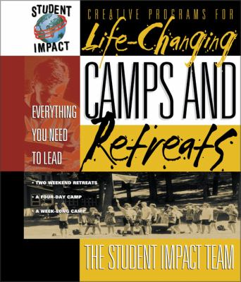 Student Impact - Camps & Retreats for High School Complete Summer Camps, Weekend Retreats, & Small-Group Retreats