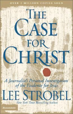 Case for Christ A Journalist's Personal Investigation of the Evidence for Jesus (Larger Pap Ver)