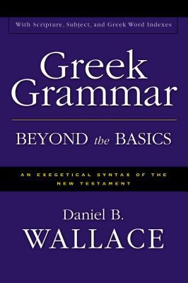 Greek Grammar Beyond the Basics 5.0