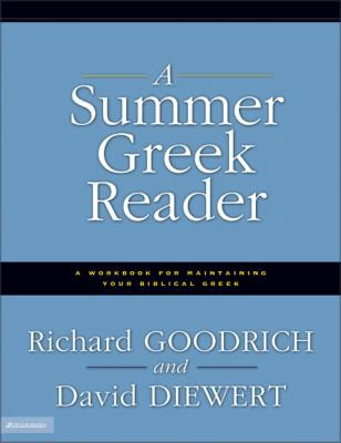 Summer Greek Reader A Workbook for Maintaining Your Biblical Greek