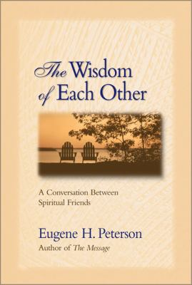 Wisdom of Each Other A Conversation Between Spiritual Friends