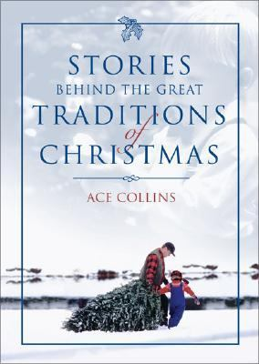 Stories Behind Great Traditions of Christmas