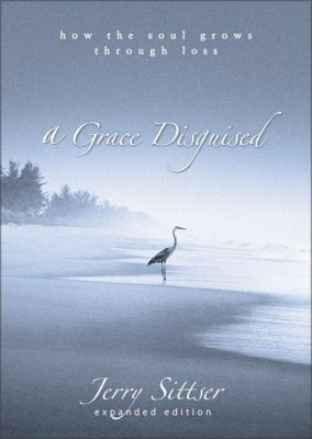 Grace Disguised How The Soul Grows Through Loss
