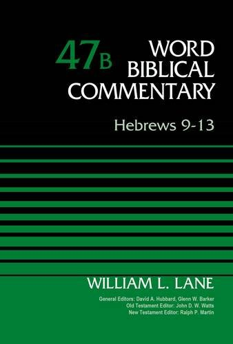 Hebrews 9-13, Volume 47B (Word Biblical Commentary)