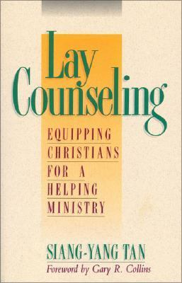 Lay Counseling Equipping Christians for a Helping Ministry
