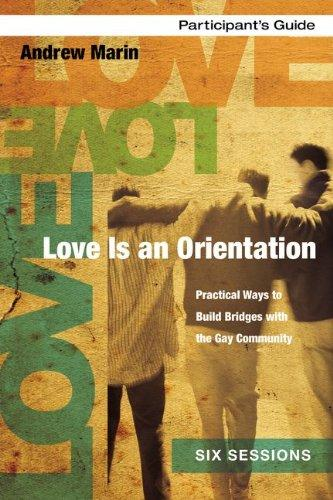 Love Is an Orientation Participant's Guide with DVD: Practical Ways to Build Bridges with the Gay Community
