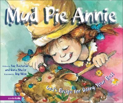 Mud Pie Annie God's Recipe for Doing Your Best