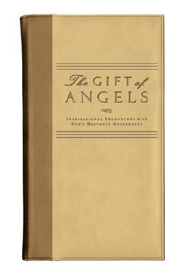 Gift of Angels Inspirational Encounters With God's Heavenly Messengers