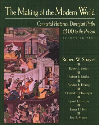 Making of the Modern World Connected Histories, Divergent Paths 1500 to the Present