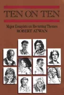 Ten on Ten Major Essayists on Recurring Themes