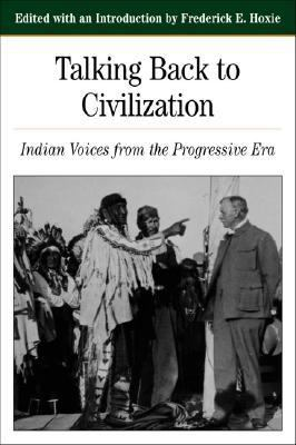 Talking Back to Civilization Native American in the Progressive Era, 1890-1920