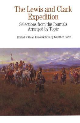 Lewis and Clark Expedition Selections from the Journals, Arranged by Topic