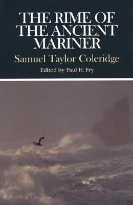 Rime of the Ancient Mariner Complete, Authoritative Texts of the 1798 and 1817 Versions With Biographical and Historical Contexts, Critical History, and Essays from Contemporary
