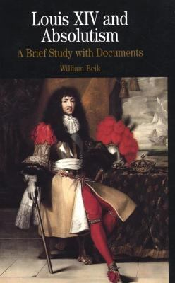 Louis XIV and Absolutism A Brief Study With Documents
