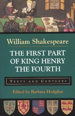 First Part of King Henry the Fourth Texts and Contexts