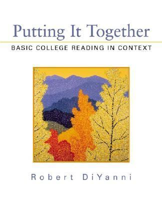 Putting It Together Basic College Reading in Context
