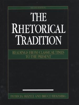 Rhetorical Tradition Readings from Classical Times to the Present