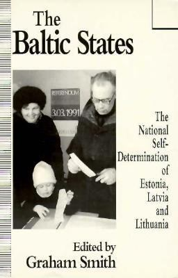Baltic States The National Self-Determination of Estonia, Latvia, and Lithuania