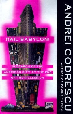 Hail Babylon! In Search of the American City at the End of the Millennium