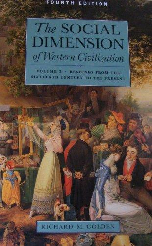 The Social Dimension of Western Civilization: Readings from the Sixteenth Century to the Present (Social Dimension of Western Civics)
