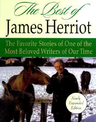 Best of James Herriot Favourite Memories of a Country Vet  James Herriot's Own Selection from His Original Books, With Additional Material by Reader's Digest Editors