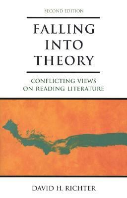 Falling into Theory: Conflicting Views on Reading Literature, 2nd Edition